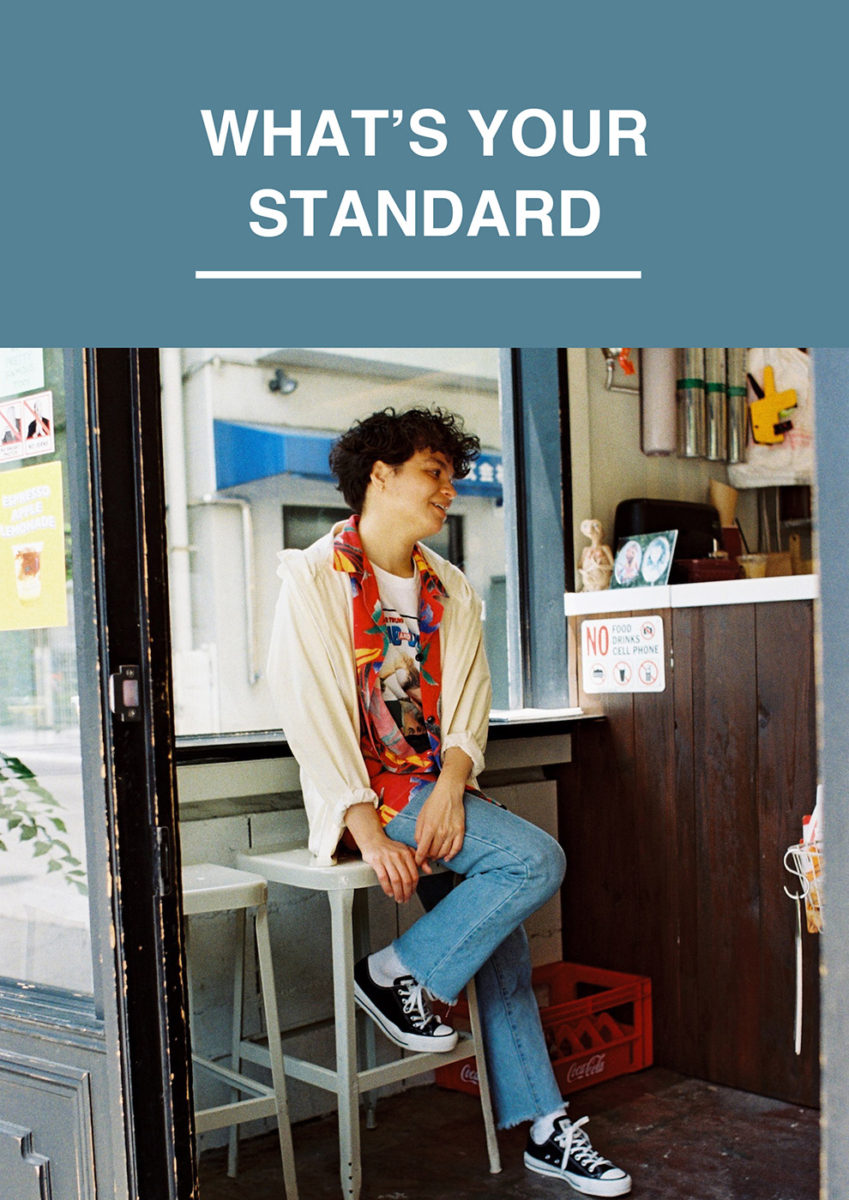 WHAT'S YOUR  STANDARD